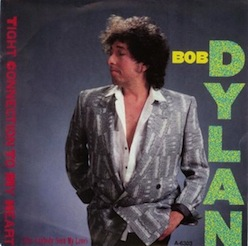 Bob_Dylan_Tight_Connection_to_My_Heart_Single